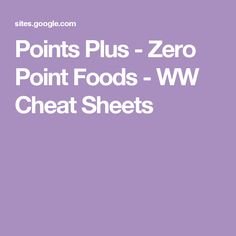 Points Plus - Zero Point Foods - WW Cheat Sheets