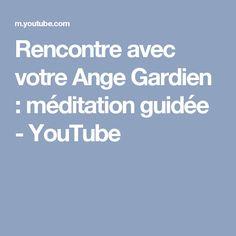 Rencontre avec votre Ange Gardien : méditation guidée - YouTube