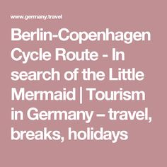 Berlin-Copenhagen Cycle Route - In search of the Little Mermaid | Tourism in Germany – travel, breaks, holidays
