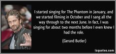 Gerard Butler as the Phantom | Gerard Butler Quote