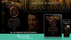 IL GRAN DIAVOLO - Giovanni delle Bande Nere, l'ultimo Capitano di ventura (Rizzoli, 2014). Dal 26 febbraio in tutte le librerie. www.sachanaspini.eu - www.rizzoli.eu