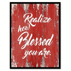 Realize How Blessed You Are Happy Quote Saying Gift Ideas Home Decor Wall Art