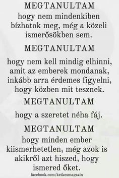 MEGTANULTAM...♡ Motto Quotes, Love Quotes, Motivational Quotes, Sentences, Life Lessons, Wisdom, Messages, Mood, Thoughts
