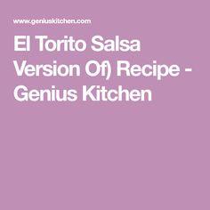 El Torito Salsa Version Of) Recipe - Genius Kitchen