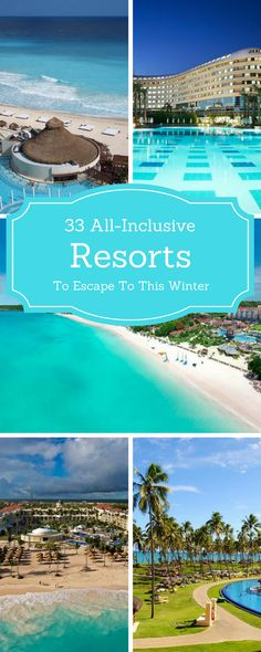 Here are 33 stunning all inclusive resorts to vacation to this year