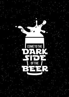 Pôster Dark Side of the Beer Geile T-shirts, Beer Quotes, Beer Art, Beer Humor, Wine And Beer, Bar Signs, Craft Beer, Dark Side, Slogan