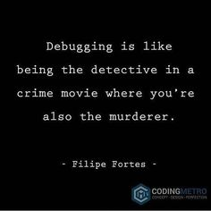 Legit my life. Not sure if im a better detective or murderer. Computer Science Humor, Computer Jokes, Science Puns, Data Science, Programming Humor, Computer Programming, C Sharp Programming, Physics Humor, Engineering Memes