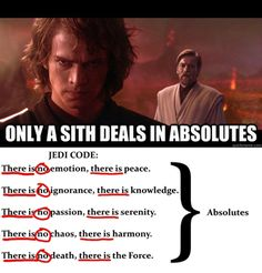 """But """"Only a sith deals in absolutes"""" is an absolute!! Facepalm Moment"""