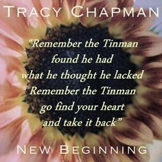 Tracy Chapman - Remember the Tinman Story Lyrics, Song Lyric Quotes, Tracy Chapman, Taken For Granted, Narcissistic Abuse, New Beginnings, Trauma, Compassion, Serenity