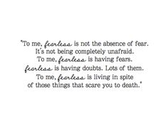 Quotes About Becoming Fearless 23 Quotes