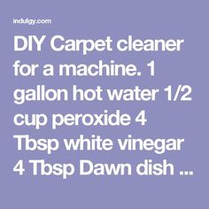 The best homemade carpet cleaner recipes pinterest diy carpet diy carpet cleaner for a machine 1 gallon hot water 12 cup peroxide solutioingenieria Choice Image
