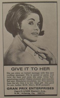 1960s Vibrating Massager.  Haha!  Five minutes does the job.  Give it to her.
