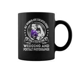 All Women Are Created Equal Then a Few Become Wedding And Portrait Photographer Job Mug #gift #ideas #Popular #Everything #Videos #Shop #Animals #pets #Architecture #Art #Cars #motorcycles #Celebrities #DIY #crafts #Design #Education #Entertainment #Food #drink #Gardening #Geek #Hair #beauty #Health #fitness #History #Holidays #events #Home decor #Humor #Illustrations #posters #Kids #parenting #Men #Outdoors #Photography #Products #Quotes #Science #nature #Sports #Tattoos #Technology #Travel…