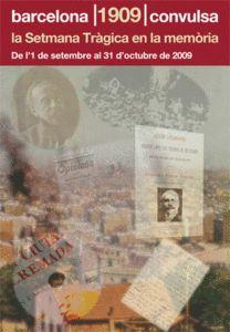 1909. Barcelona Convulsa. La Setmana Tràgica en la memòria (exposició presentada a la Biblioteca de Catalunya l'estiu de 2009)