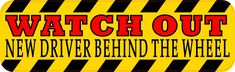 10in x 3in Watch Out New Driver Bumper Sticker Vinyl Vehicle Caution Decal