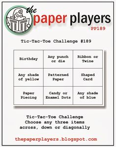 Happy Sunday, everyone! Nance  is our sweet hostess for the Paper Players  today, and she has a fun Tic-Tac-Toe challenge for us all today...