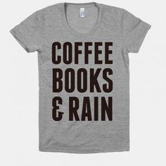 Coffee, books and rain.