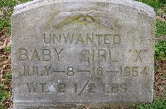 "On July 8, 1954, a premature baby of less than three pounds, which became known as ""Unwanted Baby Girl X,"" was discovered on the porch of 828 N. Elm St. She survived only a week."