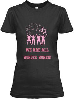 We Are All Wonder Women! Black Women's T-Shirt Front