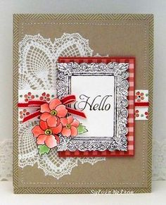 Bordering On Romance + Hello Doily, by Sylvia Nelson, Sylvia's Stamp Corner.  This is my kind of card!