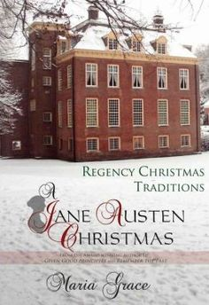 A Jane Austen Christmas: Regency Christmas Traditions [NOOK Book]. By    Maria Grace. White Soup Press, Publication date: 12/5/2014. Series: Jane Austen Regency Life , #1. EA.