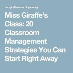 Miss Giraffe's Class: 20 Classroom Management Strategies You Can Start Right Away