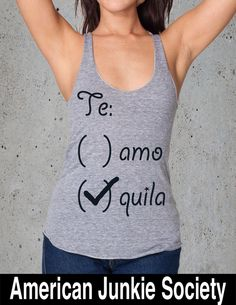 Te amo Tequila Shirt__T shirt with sayings,Best Selling()Instagram Like,Top Selling Shops~Sarcasm Shirt~Tshirt Tumblr by AmericanJunkieSoc on Etsy https://www.etsy.com/listing/253679649/te-amo-tequila-shirtt-shirt-with