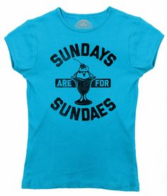 Women's Sundays are for Sundaes T-Shirt - Juniors Fit - Cool Hipster Foodie Ice Cream Fashion
