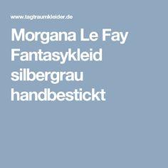 Morgana Le Fay Fantasykleid silbergrau handbestickt