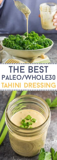 The BEST tahini dressing that's paleo and Whole30 compliant. Works well with salads, roasted veggies, grilled meat or fish, even as a dip! Simple ingredients and big flavor!