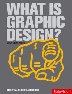 What Is Graphic Design? (Essential Design Handbooks): Amazon.co.uk: Quentin Newark: 9782940361878: Books