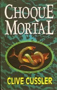 Bebendo Livros: Choque Mortal - Clive Cussler