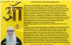 (Guido Moosebrugger also relates that, the reverse side of the coin is that without premature contact with the knowledge and capabilities of the extraterrestrials, earth human would still be vegetating along as cavemen in the Stone Age.) Included in the extensive contact notes from conversations between Billy Meier and the Plejaran, and to be found within other of the FIGU texts, are startling accounts of some of the history of extraterrestrial involvement and intervention on this planet…