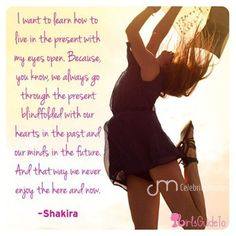 So true  @antologiaaa #shakira #love #bepresent #instadaily #instaglam #qotd #quotes #motivation #quoteoftheday #celebrityquotes