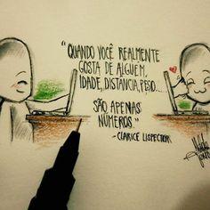 """""""Quando você realmente gosta de alguém idade,distância,peso...São apenas números."""" -Clarice Lispector  .  Siga também minha amiga  @emilimuniz   Minha tá compartilhem por favor  #1garotosolitario"""