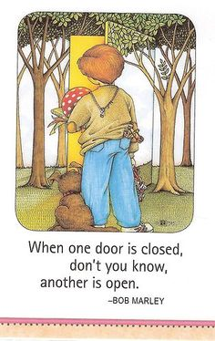 One Door Closed Don't You Know Another Is Open By Mary Engelbreit