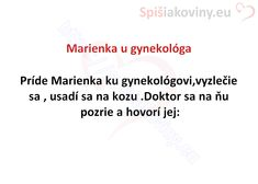 Marienka u gynekológa - Spišiakoviny.eu