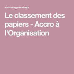 Le classement des papiers - Accro à l'Organisation
