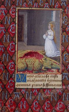 St. Margaret and the Dragon Prayer Book of Anne de Bretagne Illuminated by Jean Poyer France, Tours, ca. 1492–95 The Pierpont Morgan Library, Purchased in 1905 MS M.50 (fol. 20v)