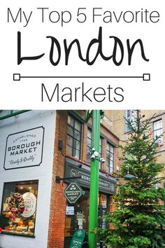 Top 5 London Markets according to The Traveling Spud #London
