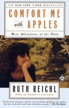 Comfort Me with Apples: More Adventures at the Table, by Ruth Reichl