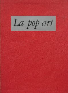 La pop art 1966 testo Enrico Crispolti  Fratelli Fabbri Editori