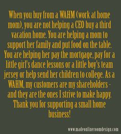 WAHM quote - This gave me the chills for some reason? I love buying from WAHMS!