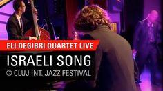Eli Degibri Quartet - Israeli Song, Live at Cluj International Jazz Fest...