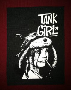 Tank Girl cloth punk patch.    Perfect patch for your drinking vest or to cover up that hole in the crotch of your pants. The possibilities are endless!    Measurements are 5 x 3.5    All patches are printed on black heavy duck cloth.    All patches are printed with professional plastisol inks.    Any questions, just ask