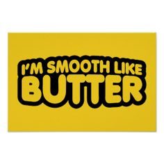 ==>>Big Save on          I'm Smooth Like Butter Poster           I'm Smooth Like Butter Poster so please read the important details before your purchasing anyway here is the best buyDiscount Deals          I'm Smooth Like Butter Poster today easy to Shops & Purchase Online - tra...Cleck Hot Deals >>> http://www.zazzle.com/im_smooth_like_butter_poster-228809340397974423?rf=238627982471231924&zbar=1&tc=terrest