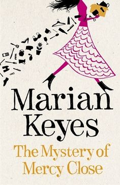 The Mystery Of Mercy Close by Marian Keyes  I just finished reading this last week.  It reminded me of the 1990s boybands like Boyzone, Wet, Wet, Wet and Backstreet Boys.     My sister Laarni was a fan of Boyzone, so when Ronan Keating went to Manila for a solo concert, she watched it and she was so enamored with Ronan that she named her son-- Ronan.  :)