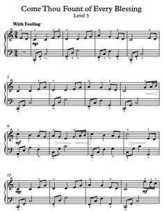 Free Piano Arrangement Sheet Music - Come Thou Fount of Every Blessing - Level 3
