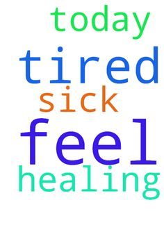 Please pray for healing; I feel sick & tired today. - Please pray for healing; I feel sick & tired today. Thank you. Posted at: https://prayerrequest.com/t/dLX #pray #prayer #request #prayerrequest