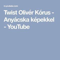 Twist Olivér Kórus - Anyácska képekkel - YouTube